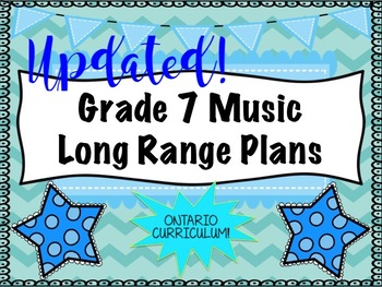 Grade SEVEN Music Long Range Plans (Ontario Curriculum Based) Intermediate