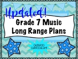 Grade SEVEN Music Long Range Plans (Ontario Curriculum Bas