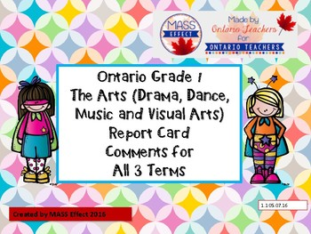 Grade1 Arts (All 4 Arts) Report Card Comments, ALL 3 TERMS