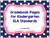 Gradebook Pages for Kindergarten ELA Standards