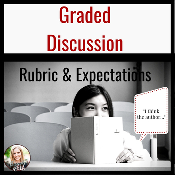 Graded Discussion Rubric & 50 Discussion Stems for Secondary ELA