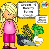 Grades 1-2 Healthy Eating Canada (New Food Guide 2019)