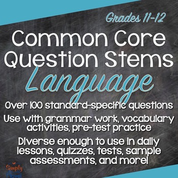 Grades 11-12 Language Common Core Question Stems and Annotated Standards