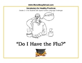 """Grades 2 - 5 """"Do I Have the Flu?"""" for Students w/ Speech or Language Challenges"""