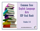 Grades 3-5 Common Core English Language Arts IEP Goal Bank