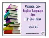 Grades 3-5 Common Core English Language Arts IEP Goal Bank