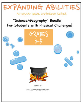 Grades 3-5: Science/Geography Bundle For Students with Physical Challenges