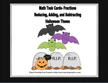 Reducing, Adding, and Subtracting Task Cards-Halloween-Grades 4-5