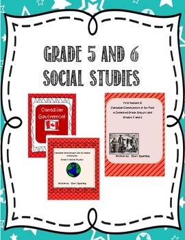 Grades 5 and 6 Social Studies - all government, first nations and world units
