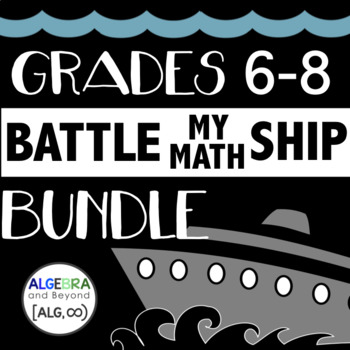 Grades 6-8 Battle My Math Ship Activity BUNDLE