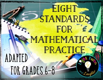 Eight Mathematical Practice Standards - Common Core - Grades 6-8