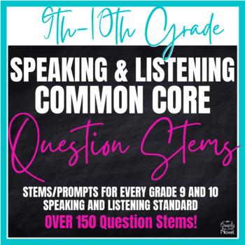 Grades 9-10 Speaking & Listening Common Core Question Stem