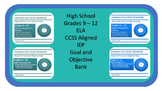 Grades 9 - 12 High School ELA CCSS Aligned IEP Goal and Objective Bank