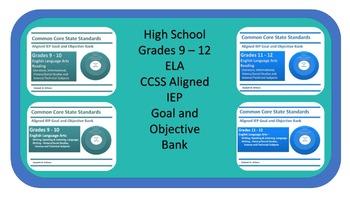 Grades 9 - 12 High School ELA CCSS Aligned IEP Goal and Objective Bank