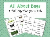 All About Bugs/Common Core Aligned Full Day for your K-1 Sub