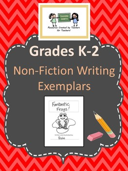 Grades K-2 Non-Fiction Writing Exemplars