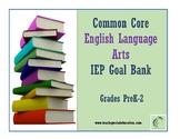 Grades PreK-2 Common Core English Language Arts IEP Goal Bank