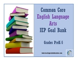Grades PreK-5 Common Core English Language Arts IEP Goal Bank