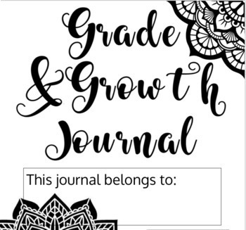 Grades and Growth Journal- Reflection Opportunities for your students!