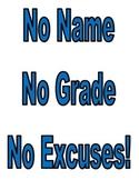 No Name No Grade No Excuses