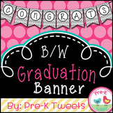 Graduation Banner - Black and White