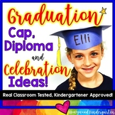 Kindergarten Graduation Cap, Diploma, & End of the Year Celebration Ideas!