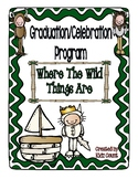 "Graduation/Celebration Program {""Where The Wild Things Are""}"
