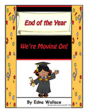 Graduation: End of the Year, We're Moving On