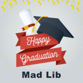 Graduation Mad Lib *distance learning google slide and int