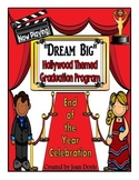 "Graduation or End of the Year Celebration Program {""Dream Big""- Hollywood Theme}"