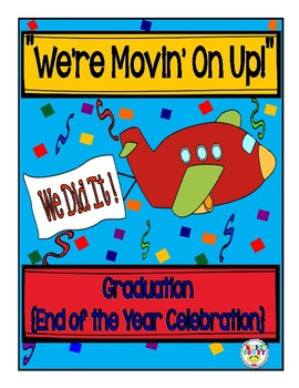 "Graduation or Celebration Program { ""We're Movin' On Up!""}"