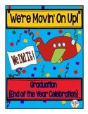 "Graduation or Celebration Program { ""We're Movin' On Up!""}"