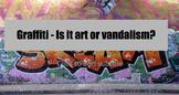 Graffiti - Is it Art or Vandalism