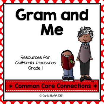 Gram and Me  - Common Core Connections - Treasures Grade 1