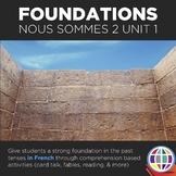 Nous sommes 2 Unit 1: Foundations in the passé composé