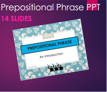 Grammar - An Introduction to Prepositional Phrases PPT