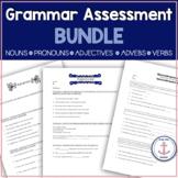 Grammar Assessments: Nouns, Verbs, Adjectives, Adverbs, Sentence Structure