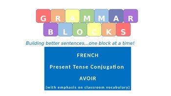 """Grammar Blocks - French Avoir with emphasis on """"classroom"""""""