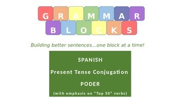 "Grammar Blocks - Spanish Poder with emphasis on ""Top 50"" verbs"