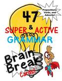 Grammar Brain Breaks: Verbs, Adverbs, and Prepositions!