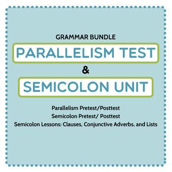 Punctuation/ Grammar Bundle: Parallel Structure Test and Semicolon Unit