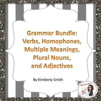 Grammar Bundle: Verbs, Homophones, Multiple Meanings, Plural Nouns & Adjectives