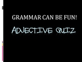 Adjective Quiz with answer key - Grammar Can Be Fun!