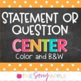 Grammar Center: Statement or Question?