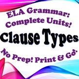 Grammar: Clause Types - Complete Unit!