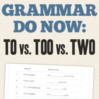 """Grammar Do Now - Use Popular Songs to Teach Homophones: """"To"""", """"Too"""", and """"Two""""."""