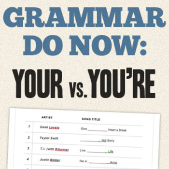 """Grammar Do Now - Use Popular Songs to Teach Homophones: """"Your"""" vs. """"You're""""."""