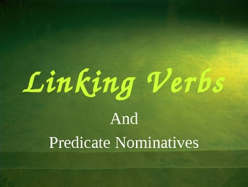 Grammar:  Finding Predicate Nominatives PP--22 slides