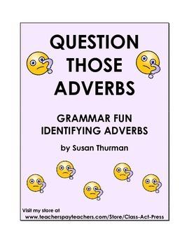 Grammar Fun Identifying Adverbs (7 Pgs., Ans. Key, 2 Poste