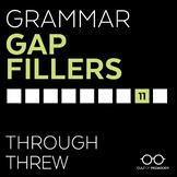 Grammar Gap Filler 11: Through | Threw